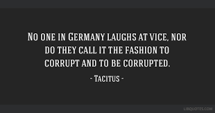 one in germany laughs at vice nor do they call it the fashion to