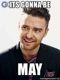 Justin Timberlake May Meme - its gonna be may usa justin timberlake meme generator