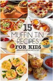 helping kids grow up 15 delicious muffin tin recipes for kids
