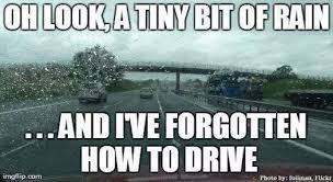 Rainy Day Meme - tiny bit of rain meme