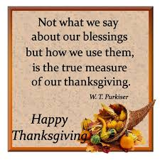 happy thanksgiving it s not what we say about our blessings