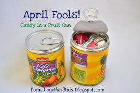 come together kids april fools candy in a fruit can