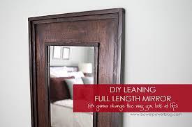 Bowerpowerblog Leaning Floor Mirror Diy Bower Power