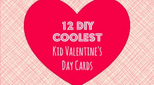 cool valentines cards 12 diy coolest kid s day cards