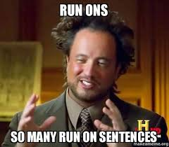 Meme Sentences - run ons so many run on sentences make a meme