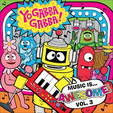 yo gabba gabba music awesome volume 3 hits shelves today