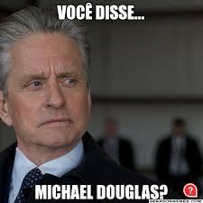 Meme Droga - michael douglas o que 礬 significado qual 礬 a g祗ria