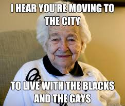 Moving Meme Pictures - i hear you re moving to the city to live with the blacks and the