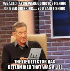 Ice Fishing Meme - we ased if you were going ice fishing or beer drinking you
