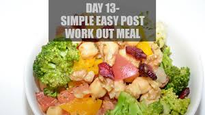day 13 my post work out meal easy no fancy stuff youtube