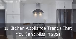 gray kitchen cabinets with black stainless steel appliances 11 kitchen appliance trends that you can t miss in 2021