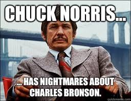 Chuck Meme - chuck norris has nightmares about charles bronson