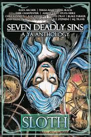 seven deadly sins seven deadly sins u2013 a ya anthology by scribophile writers