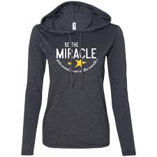 inspirational quote shirts be the miracle