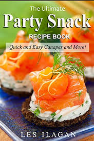 easy canapes snack recipes the snack recipe book and