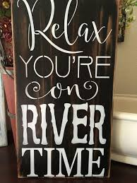 relax your on river time wood primitive sign home decor swim