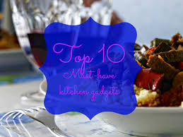 top 10 must have kitchen goodies the sweet honeybird
