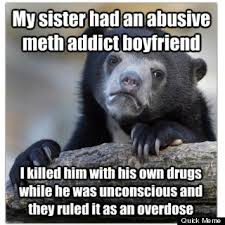 Murderer Meme - redditor uses confession bear meme to allegedly confess to