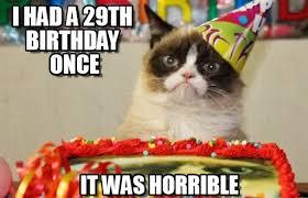 29th Birthday Meme - i had a 29th birthday once grumpy cat birthday meme on memegen