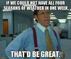 Colorado Weather Meme - colorado weather in one week snow 72 degrees leaves and flowers