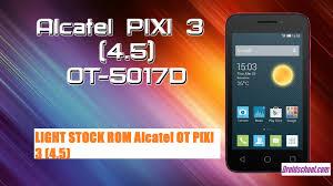 Pixi Light Rom Light Stock Rom Alcatel Ot Pixi 3 4 5 Droid