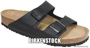 Birkenstock Meme - birkenstock make a meme