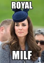 Kate Middleton Meme - royal milf kate middleton 7 meme generator