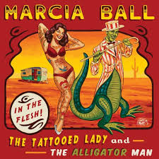 the tattooed lady and the alligator man marcia ball songs