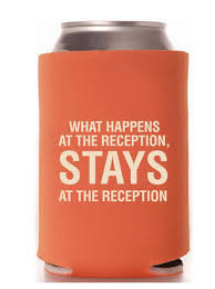 best wedding sayings 18 of the funniest wedding koozies that guests will want to keep