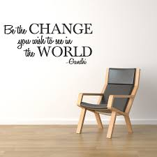 be the change you wish to see in the world vinyl decal quotes zoom