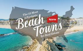 Most Affordable Places To Rent The 15 Most Affordable Beach Towns To Buy A Vacation Home Redfin