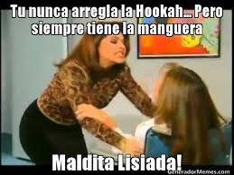 Hookah Meme - tu nunca arregla la hookah pero siempre tiene la manguera