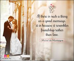 Good Wedding Quotes 35 Love Marriage Quotes To Make Your D Day Special