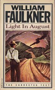 faulkner light in august taking back our brave new world excerpt light in august