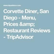 corvette diner menu prices corvette diner san diego menu prices restaurant reviews
