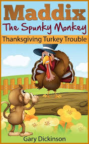 thanksgiving children s book thanksgiving kids book maddix the spunky monkey s thanksgiving