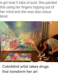 Girls Color Blind A Took 5 Tabs Of Acid She Painted This Using Her Fingers