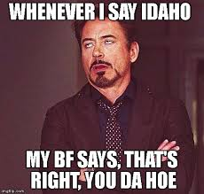 Memes Da Internet - 10 of the funniest memes about life in idaho