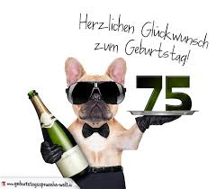 geburtstagssprüche zum 75 geburtstag glückwunschkarte mit hund zum 75 geburtstag geburtstagssprüche welt