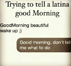 Dating A Latina Meme - funny latina quotes information