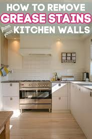 how to remove grease stain from kitchen cabinets how to clean grease walls remove grease stain grease