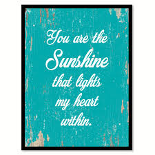 Home Decor Quotes by You Are The Sunshine That Lights My Heart Within Quote Saying Home