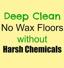 cleaning no wax floors without harsh chemicals