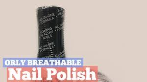 orly breathable nail polish nail polish best sellers youtube