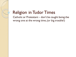 religion in tudor times by rjcarter68 teaching resources tes