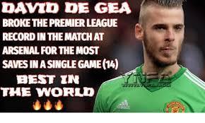 Memes De David - david de gea broke the premier league record in the match at arsenal
