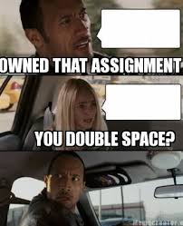Double Picture Meme Generator - meme creator owned that assignment you double space meme