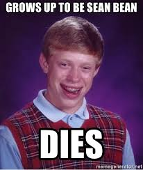 Sean Bean Meme Generator - grows up to be sean bean dies bad luck brian meme generator