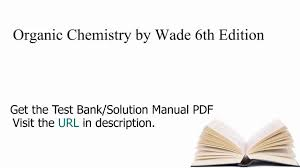 practice test bank for organic chemistry by wade 6th edition youtube