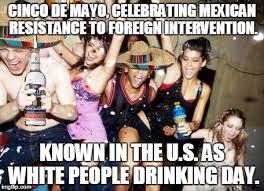 5 De Mayo Memes - cinco de mayo imgflip